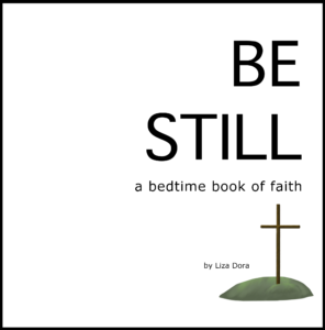 Be Still by Liza Dora